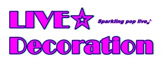 [Hall Rental/Day Time] Live☆Decoration -Vol.25-