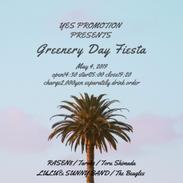 YES PROMOTION PRESENTS『Greenery Day Fiesta -2019-』