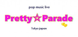 [Hall Rental/Day&Time] Pretty☆Parade -Vol.1-