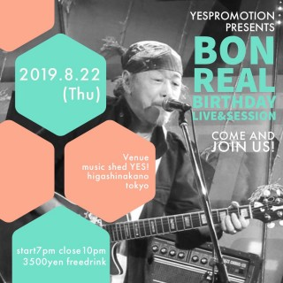 YESPROMOTION PRESENTS [Bon Real Birthday Live&Session]]