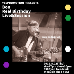 YESPROMOTION PRESENTS [Bon Real Birthday Live&Session]