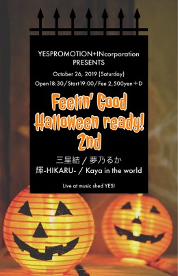 [Reserved/NightTime] YESPROMOTION+INcorporation Presents 『Feelin' Good☆Halloween ready! 2nd』
