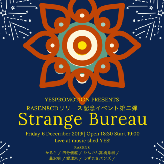 [Reserved] YES PROMOTION PRESENTS『Strange Bureau~RASEN8CDリリース記念イベント第二弾』
