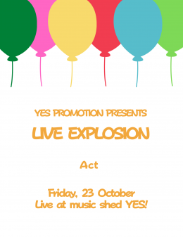 [Reserved] YES PROMOTION PRESENTS《LIVE EXPLOSION -Friday-》