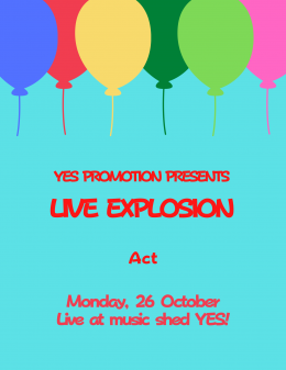 [Reserved] YES PROMOTION PRESENTS《LIVE EXPLOSION -Monday-》