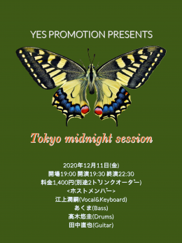 YES PROMOTION PRESENTS 『Tokyo midnights session』
